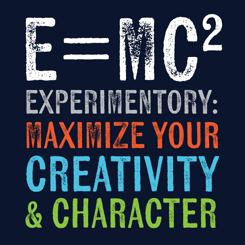 Our Motto: The Experimentory: Maximize Your Creativity and Character